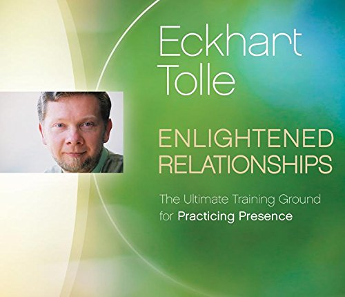 Enlightened Relationships - Eckhart Tolle