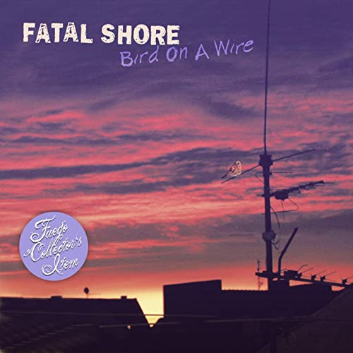 Fatal Shore - Bird on a Wire