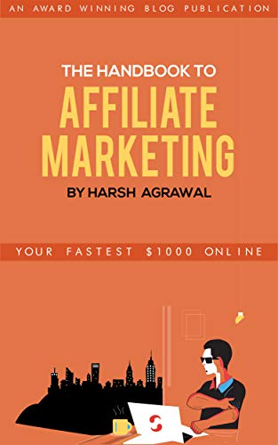 the handbook to affiliate marketing by harsh agrawal