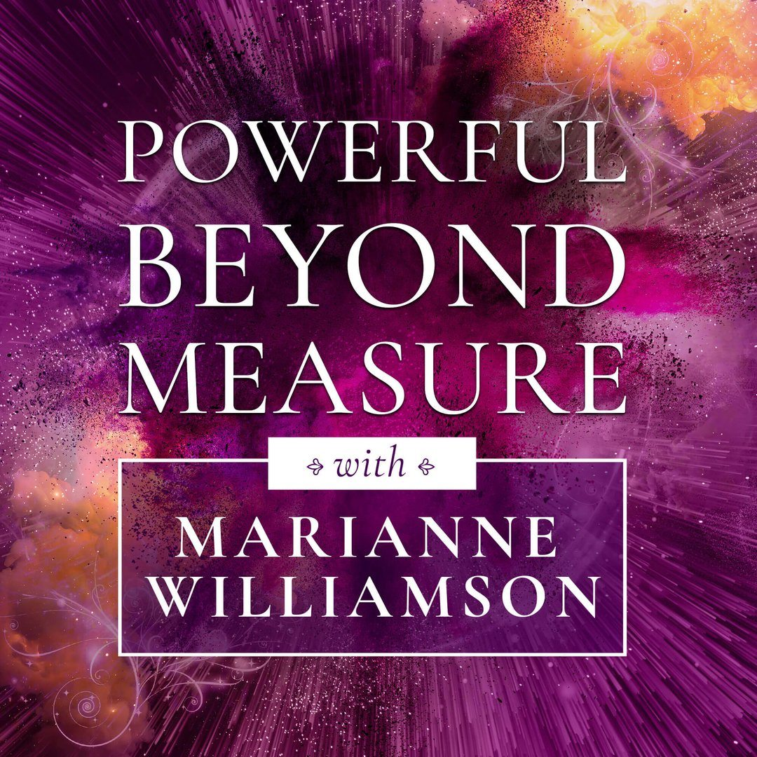 Powerful Beyond Measure by Marianne Williamson